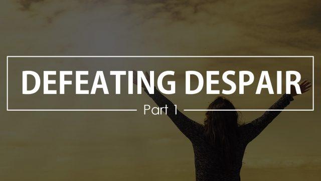 Defeating-Despair-1